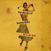 Murder of Marion Miley - Beverly Bell - audiobook