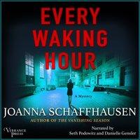 Every Waking Hour - Joanna Schaffhausen - audiobook