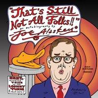 That's Still Not All, Folks - Joe Alaskey - audiobook