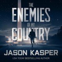 Enemies of My Country - Jason Kasper - audiobook