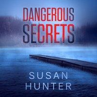 Dangerous Secrets - Susan Hunter - audiobook