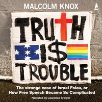 Truth Is Trouble - Malcolm Knox - audiobook