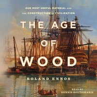 Age of Wood - Roland Ennos - audiobook