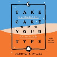 Take Care of Your Type - Christina S. Wilcox - audiobook