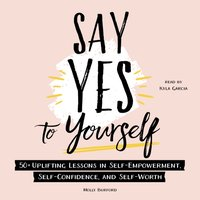 Say Yes to Yourself - Molly Burford - audiobook