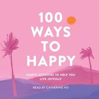 100 Ways to Happy - Catherine Ho - audiobook