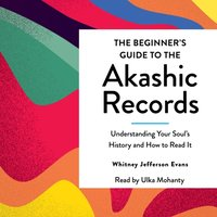 Beginner's Guide to the Akashic Records - Whitney Jefferson Evans - audiobook