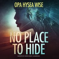 No Place to Hide - Opa Hysea Wise - audiobook