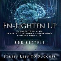 En-Lighten Up - Bob Kittell - audiobook