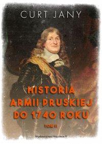 Historia armii pruskiej do 1740 roku. Tom 2 - Curt Jany - ebook