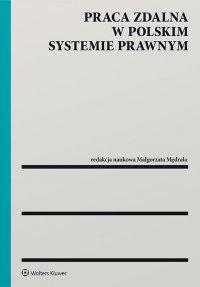 Praca zdalna w polskim systemie prawnym - Małgorzata Mędrala - ebook