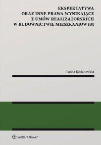 Ekspektatywa oraz inne prawa wynikające z umów realizatorskich w budownictwie mieszkaniowym - Joanna Bocianowska - ebook