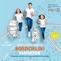 Rodzicielski maraton. Od narodzin dziecka aż do opuszczenia przez nie gniazda - Michael Schulte-Markwort - audiobook