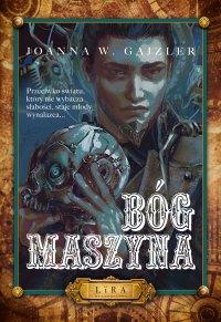 Bóg Maszyna - Joanna W. Gajzler - ebook