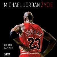 Michael Jordan. Życie - Roland Lazenby - audiobook