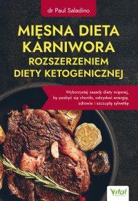 Mięsna dieta karniwora rozszerzeniem diety ketogenicznej - Dr Paul Saladino - ebook