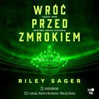 Wróć przed zmrokiem - Riley Sager - audiobook