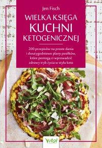 Wielka księga kuchni ketogenicznej - Jen Fisch - ebook