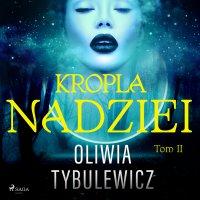 Kropla nadziei - Oliwia Tybulewicz - audiobook