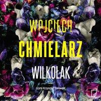 Wilkołak - Wojciech Chmielarz - audiobook