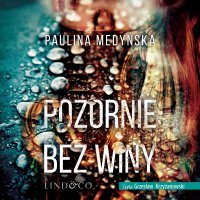 Pozornie bez winy - Paulina Medyńska - audiobook