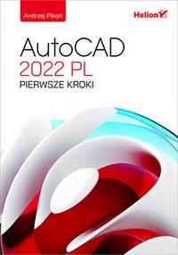 AutoCAD 2022 PL. Pierwsze kroki - Andrzej Pikoń - ebook