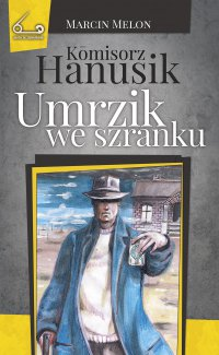 Kōmisorz Hanusik. Umrzik we szranku - Marcin Melon - ebook