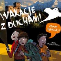 Wakacje z duchami - Adam Bahdaj - audiobook