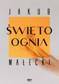 Święto ognia - Jakub Małecki - ebook