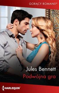 Podwójna gra - Jules Bennett - ebook