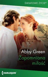 Zapomniana miłość - Abby Green - ebook