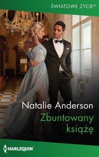 Zbuntowany książę - Natalie Anderson - ebook