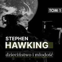 Stephen Hawking. Część I: Dzieciństwo i młodość (lata 1942 -1965) - Andrzej Łętowski - audiobook