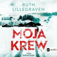 Moja krew - Ruth Lillegraven - audiobook
