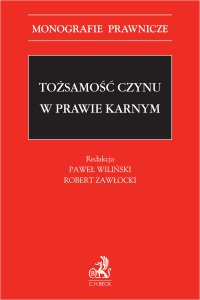 Tożsamość czynu w prawie karnym - Paweł Wiliński - ebook
