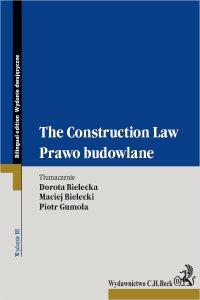 Prawo budowlane. The Construction Law. Wydanie 3 - Dorota Bielecka - ebook