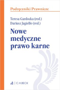 Nowe medyczne prawo karne - prof. SWPS Teresa Gardocka - ebook