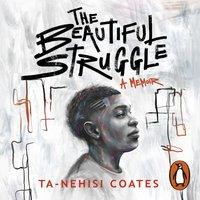 Beautiful Struggle - Ta-Nehisi Coates - audiobook