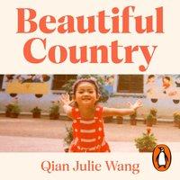 Beautiful Country - Qian Julie Wang - audiobook