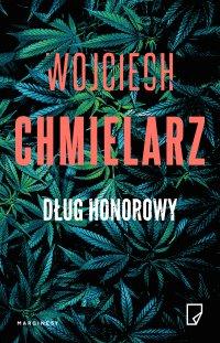 Dług honorowy - Wojciech Chmielarz - ebook