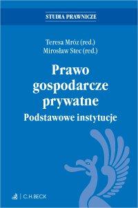 Prawo gospodarcze prywatne. Podstawowe instytucje - Teresa Mróz - ebook