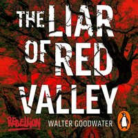 Liar of Red Valley - Walter Goodwater - audiobook