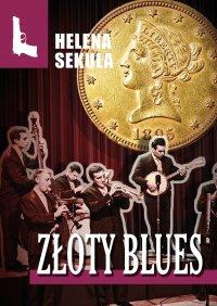 Złoty blues - Helena Sekuła - ebook