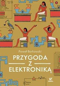 Przygoda z elektroniką - Paweł Borkowski - ebook