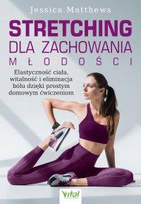 Stretching dla zachowania młodości - Jessica Matthews - ebook