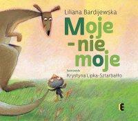 Moje - nie moje - Liliana Bardijewska - ebook