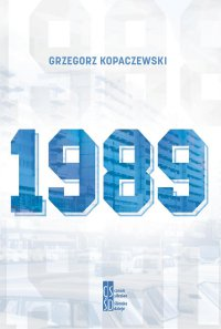 1989 - Grzegorz Kopaczewski - ebook