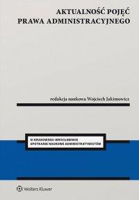 Aktualność pojęć prawa administracyjnego - Wojciech Jakimowicz - ebook