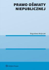 Prawo oświaty niepublicznej - Bogusława Wojtczak - ebook