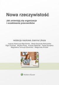 Nowa rzeczywistość. Jak zmieniają się organizacje i oczekiwania pracowników - Joanna Liksza - ebook